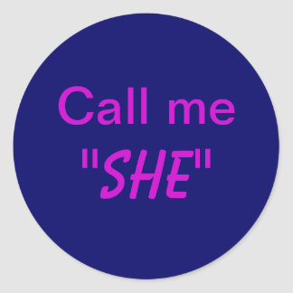 Call Me She Classic Round Sticker