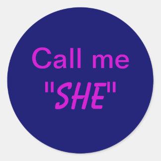 Call Me She Classic Round Sticker
