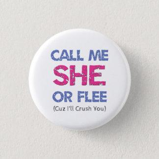 Call Me She Pinback Button