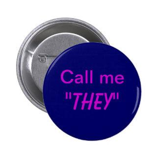 Call Me They/Custom Pronoun Pinback Button