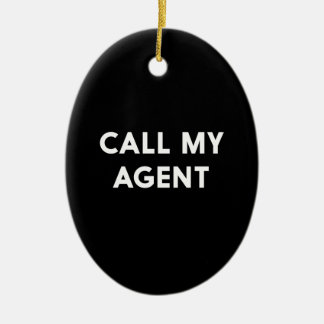 Call My Agent Ceramic Ornament