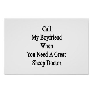 Call My Boyfriend When You Need A Great Sheep Doct Posters