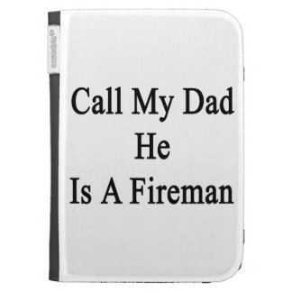 Call My Dad He Is A Fireman Kindle Folio Cases