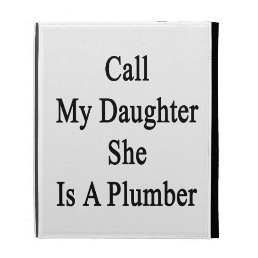 Call My Daughter She Is A Plumber iPad Folio Cover