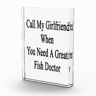 Call My Girlfriend When You Need A Great Fish Doct Award
