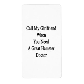 Call My Girlfriend When You Need A Great Hamster D Personalized Shipping Labels