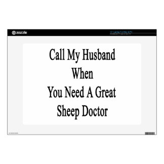 Call My Husband When You Need A Great Sheep Doctor Decal For Laptop