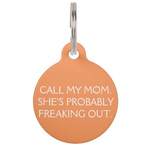 Call My Mom Dog Tag