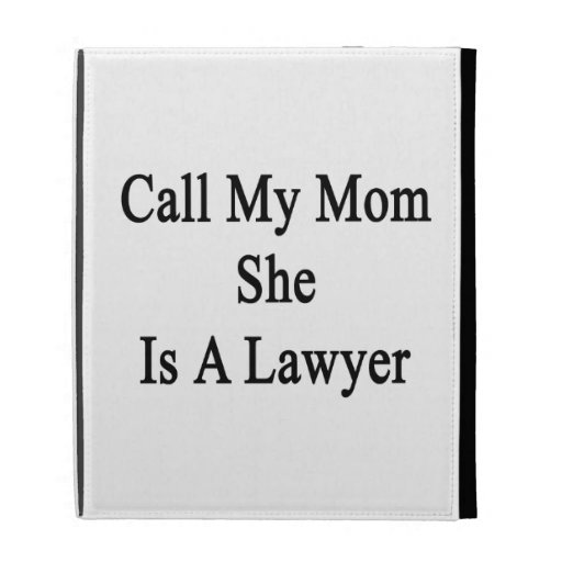 Call My Mom She Is A Lawyer iPad Folio Case
