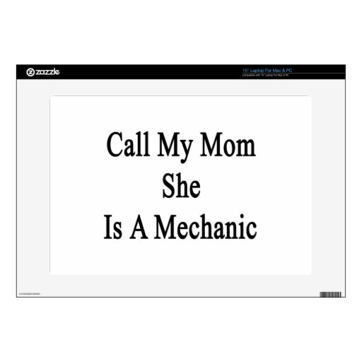 """Call My Mom She Is A Mechanic Skins For 15"""" Laptops"""