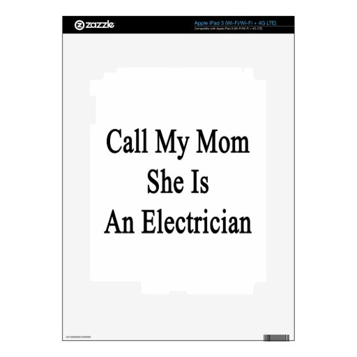 Call My Mom She Is An Electrician iPad 3 Decals
