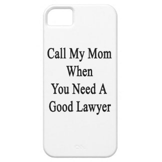 Call My Mom When You Need A Good Lawyer iPhone 5/5S Covers