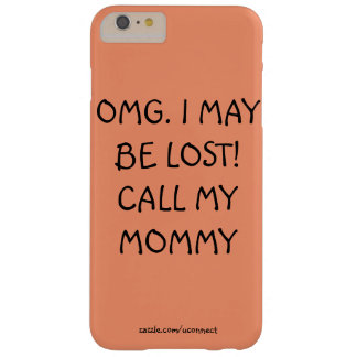 CALL MY MOMMY BARELY THERE iPhone 6 PLUS CASE