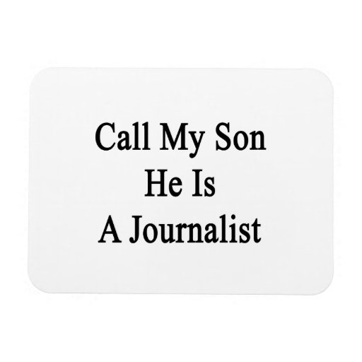 Call My Son He Is A Journalist Rectangular Photo Magnet