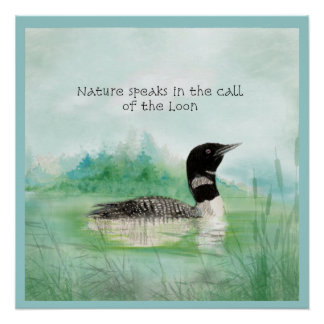 Call of the Loon Quote About Nature Bird Art Poster