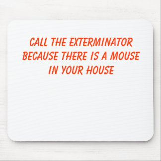 Call the exterminator because there is a mouse ... mouse pad