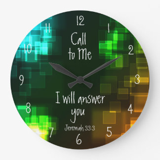 Call to Me I will answer you, Jeremiah 33:3 Large Clock