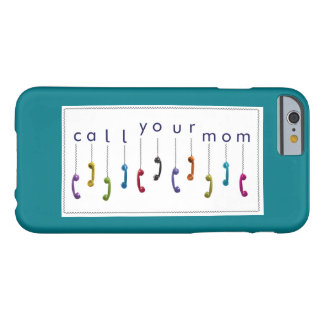 Call Your Mom Barely There iPhone 6 Case
