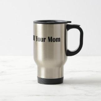 CALL YOUR MOM REMINDER TRAVEL MUG