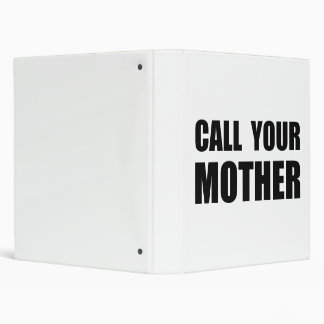Call Your Mother 3 Ring Binders