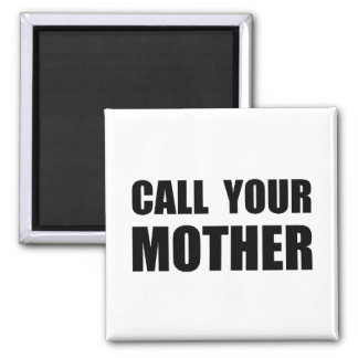 Call Your Mother Magnet
