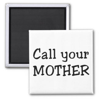 Call your mother 2 inch square magnet