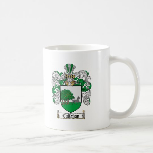 CALLAHAN FAMILY CREST -  CALLAHAN COAT OF ARMS COFFEE MUG