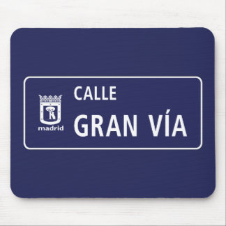 Calle Gran Vía, Madrid Street Sign, Spain Mouse Pad