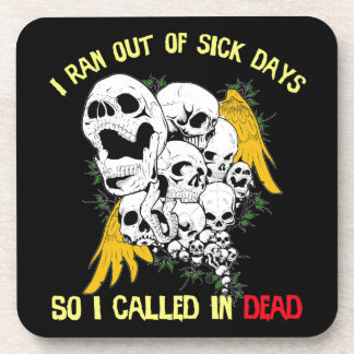 Called in Dead Drink Coaster