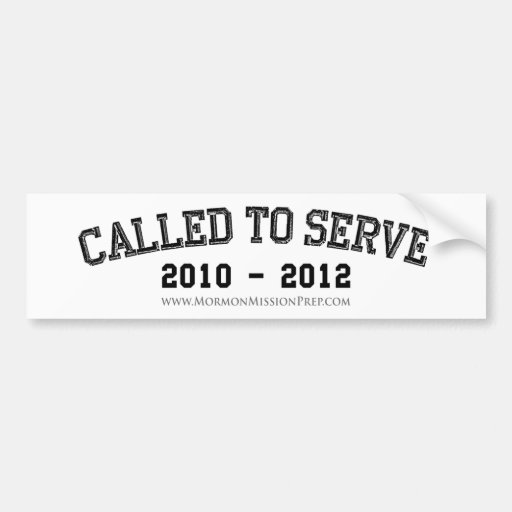 Called to Serve 2010 - 2012 Bumper Stickers