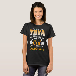 Called Yaya Because To Be Called Grandmother T-Shirt