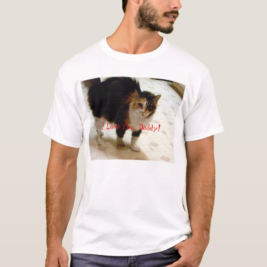 Calli Loves Her Daddy! T-Shirt