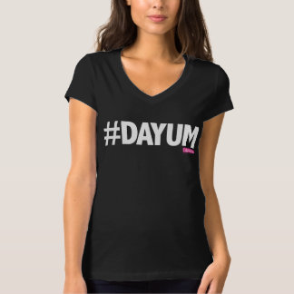 Calliefornia™-#DAYUM Tee Shirt