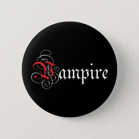 Calligraphic  Vampire Button