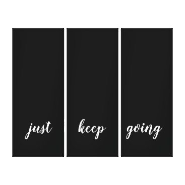 Calligraphy Black White Quote Just Keep Going Canvas Print