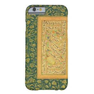 Calligraphy by Mir Ali of Herat, with a Mughal bor Barely There iPhone 6 Case