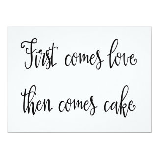 "Calligraphy | ""First comes love then comes cake"" Card"