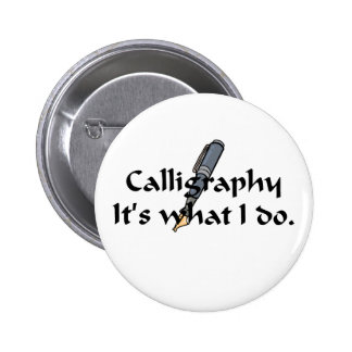 Calligraphy T-shirts and Gifts Pinback Button