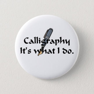 Calligraphy T-shirts and Gifts. Pinback Button