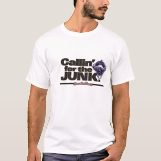 CallinForTheJunk! T-Shirt