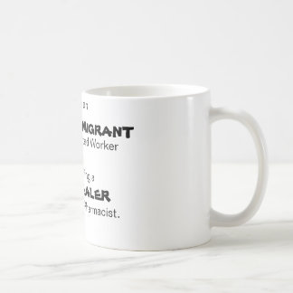 Calling an, ILLEGAL IMMIGRANT, an Undocumented ... Coffee Mug
