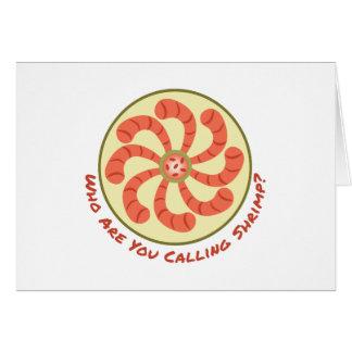 Calling Shrimp Greeting Card