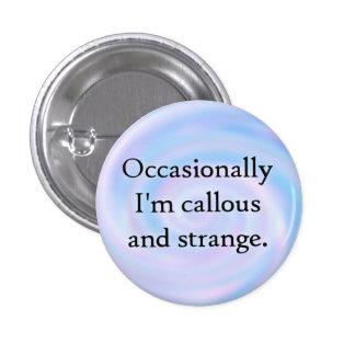 Callous and strange button