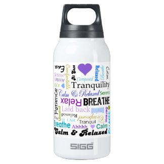 Calm and Relaxing positive words typography Insulated Water Bottle