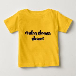 Calm down dear! shirt