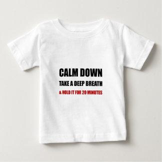 Calm Down Deep Breath Baby T-Shirt