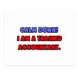 Calm Down .. I am a Trained Accountant Post Card