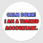 Calm Down .. I am a Trained Accountant Stickers