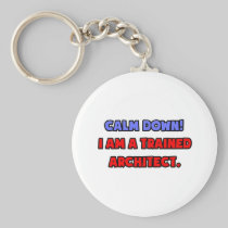 Calm Down .. I am a Trained Architect Basic Round Button Keychain