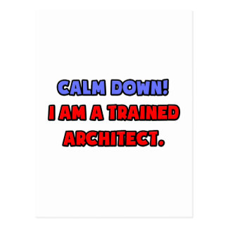 Calm Down .. I am a Trained Architect Postcard